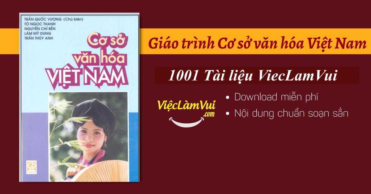 Giáo trình Cơ sở văn hóa Việt Nam PDF