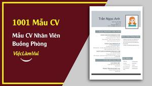 Mẫu CV xin việc nhân viên buồng phòng - Hướng dẫn chi tiết cách viết CV nhân viên buồng phòng sáng tạo