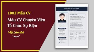 Mẫu CV Chuyên Viên Tổ Chức Sự Kiện