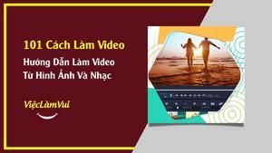 Hướng dẫn cách làm video từ ảnh và nhạc