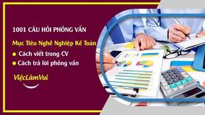 Mục tiêu nghề nghiệp kế toán - cách viết trong CV và trả lời phỏng vấn thuyết phục