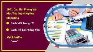 Mục tiêu nghề nghiệp Marketing - cách viết trong CV và trả lời phỏng vấn thể hiện sự chuyên nghiệp