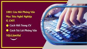 Mục tiêu nghề nghiệp IT, CNTT - cách viết trong CV và trả lời phỏng vấn ấn tượng