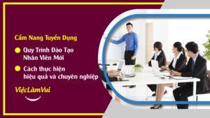 Quy trình đào tạo nhân viên mới - Hướng dẫn thực hiện quy trình đào tạo nhân viên mới hiệu quả và chuyên nghiệp cho doanh nghiệp