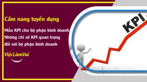 Mẫu KPI cho bộ phận kinh doanh - Những chỉ số KPI quan trọng đối với bộ phận kinh doanh