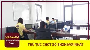 Thủ tục chốt sổ BHXH mới nhất - Những thông tin cần biết