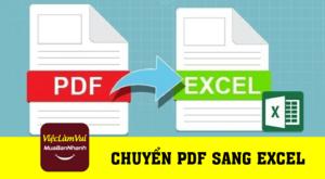 Hướng dẫn chuyển PDF sang Excel