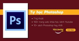 Tự học Photoshop với 7 kỹ thuật và 100+ nguồn tài liệu học thiết kế, chỉnh sửa ảnh miễn phí