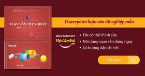 Powerpoint luận văn tốt nghiệp mẫu