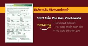 Mẫu biểu mẫu Vietcombank chuẩn file Word