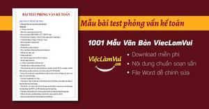 Mẫu bài test phỏng vấn kế toán chuẩn, chuyên nghiệp file Word