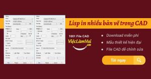 Lisp in nhiều bản vẽ trong CAD