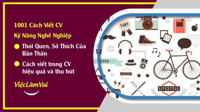 Thói quen, sở thích trong CV - Hướng dẫn cách viết thói quen, sở thích bản thân trong CV thu hút nhà tuyển dụng