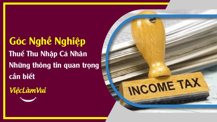 Thuế thu nhập cá nhân - Góc nghề nghiệp ViecLamVui