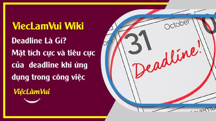 Deadline là gì - ViecLamVui Wiki