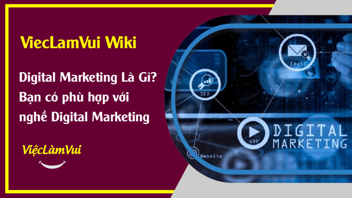 Digital Marketing là gì? ViecLamVui Wiki