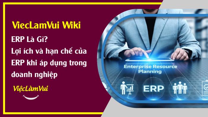 ERP là gì? ViecLamVui Wiki