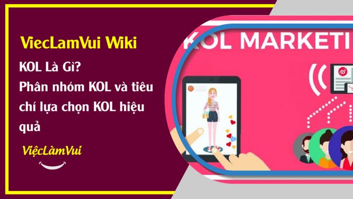 KOL là gì - ViecLamVui Wiki