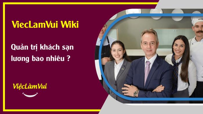 Quản trị khách sạn lương bao nhiêu? ViecLamVui Wiki