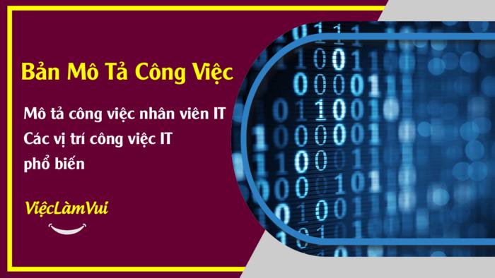 Mô tả công việc nhân viên IT - 1001 Bản mô tả công việc ViecLamVui