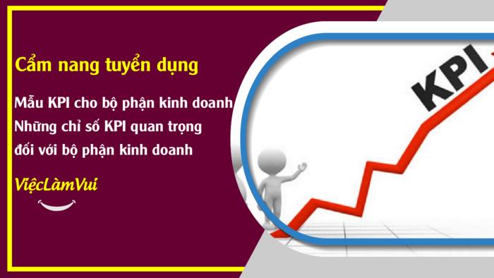 Mẫu KPI cho bộ phận kinh doanh - Cẩm nang tuyển dụng ViecLamVui