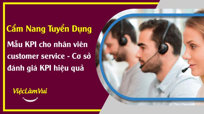 Mẫu KPI cho nhân viên customer service - Cẩm nang tuyển dụng ViecLamVui