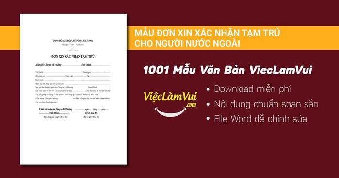 Đơn xin xác nhận tạm trú cho người nước ngoài - 1001 mẫu văn bản ViecLamVui