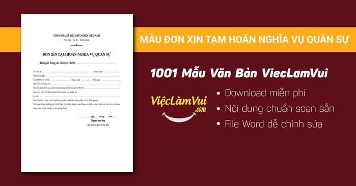 Mẫu đơn xin tạm hoãn nghĩa vụ quân sự - 1001 mẫu văn bản ViecLamVui