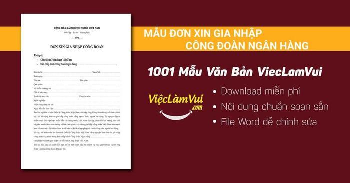 Mẫu đơn xin gia nhập công đoàn ngân hàng - 1001 mẫu văn bản ViecLamVui