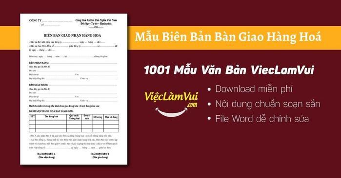 Biên bản bàn giao hàng hoá - 1001 Mẫu văn bản ViecLamVui