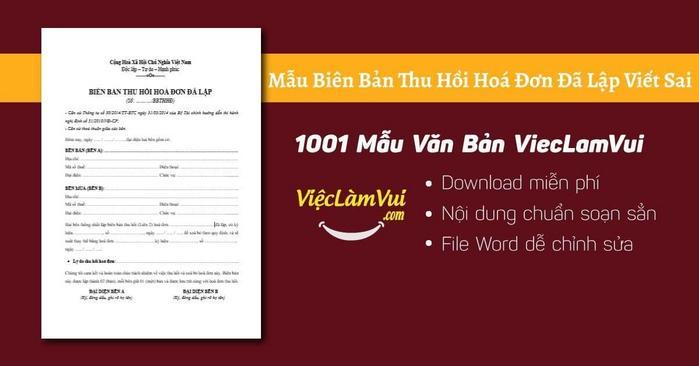 Mẫu biên bản thu hồi hoá đơn đã lập viết sai - 1001 Mẫu văn bản ViecLamVui