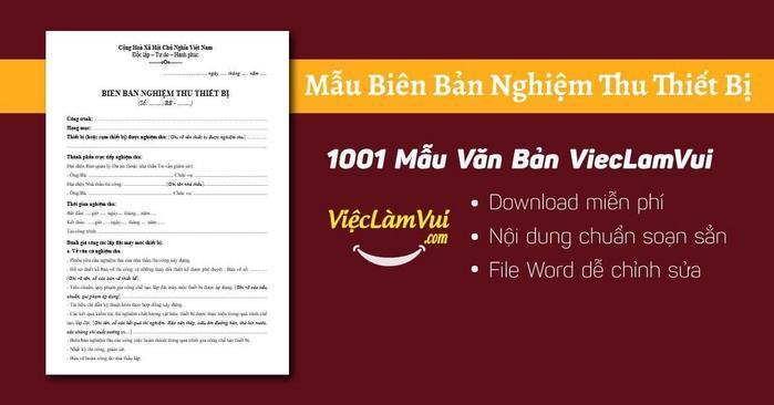 Mẫu biên bản nghiệm thu thiết bị - 1001 Mẫu văn bản ViecLamVui