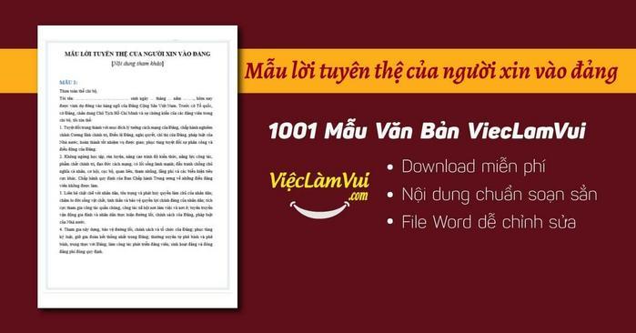 Tổng hợp mẫu lời tuyên thệ của người xin vào đảng chuẩn ✓ Lời tuyên thệ của người xin vào đảng thuyết phục và hay nhất ✓ File Word ✓ Tham khảo và tải miễn phí tại ViecLamVui