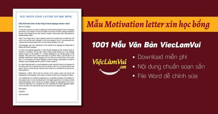 Mẫu motivation letter soạn sẵn nội dung mẫu bằng tiếng Anh ✓ Motivation letter mẫu trình bày chuyên nghiệp để bạn tham khảo viết thư bày tỏ nguyện vọng xin học bổng du học thuyết phục nhất ✓ Tải file Word miễn phí, tiện sử dụng